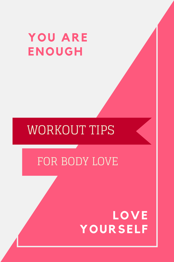 Workout tips for body love